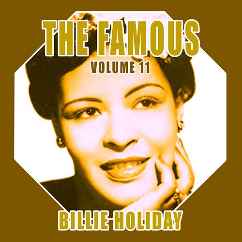 The Famous Billie Holiday, Vol. 11 by Billie Holiday
