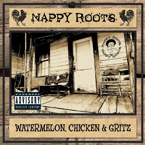 Watermelon, Chicken, and Gritz by Nappy Roots