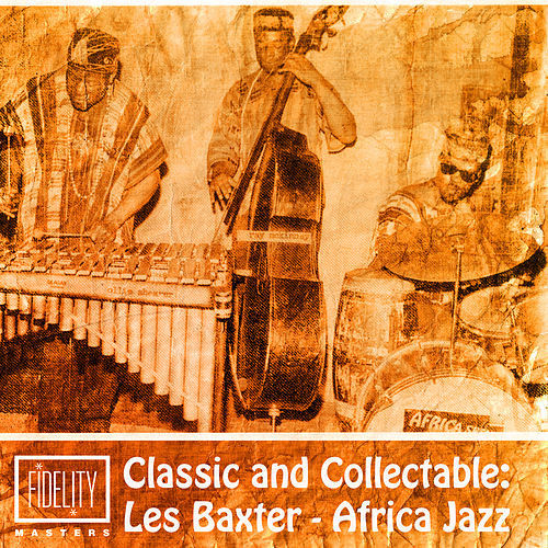 Classic and Collectable: Les Baxter - Africa Jazz de Les Baxter