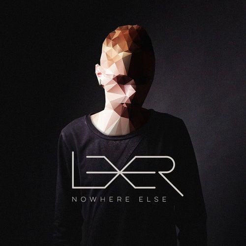 Nowhere Else by Lexer