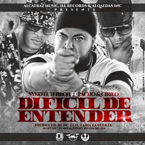 Dificil De Entender (feat. Pacho & Cirilo) de Syko El Terror
