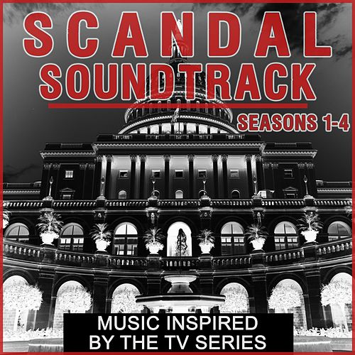 Scandal Soundtrack: Seasons 1-4 (Music Inspired by the TV Series) by Various Artists