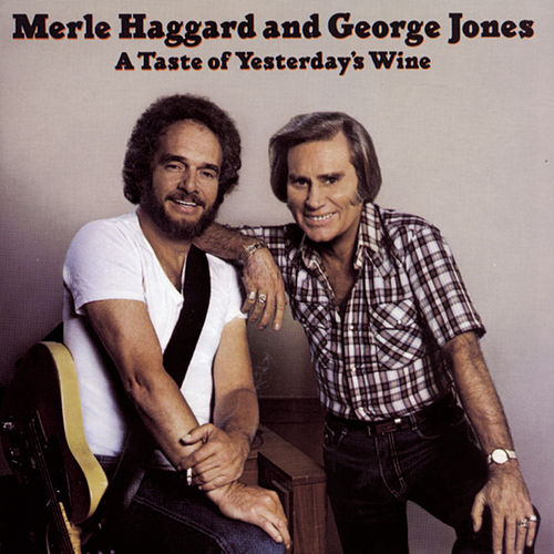A Taste Of Yesterday's Wine by Merle Haggard