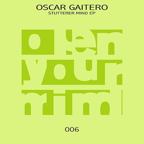 Stutterer Mind Ep von Oscar Gaitero