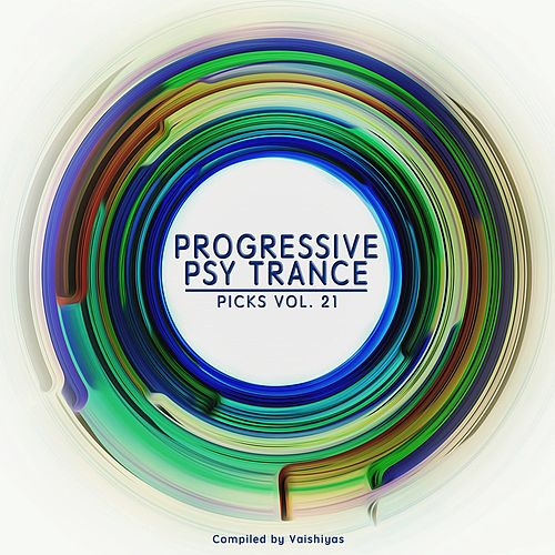 Progressive Psy Trance Picks, Vol. 21 by Various Artists