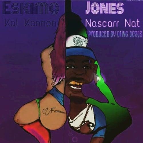 Famous (feat. Kal Kannon, Nascarr Nat) - Single de Eskimo Jones