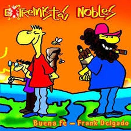 Extremistas Nobles de Frank Delgado