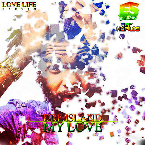 My Love - Single by Dre Island