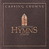 Glorious Day: Hymns of Faith by Casting Crowns