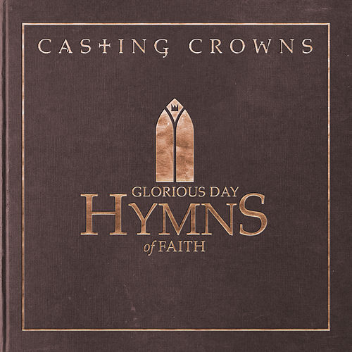 Glorious Day: Hymns of Faith de Casting Crowns
