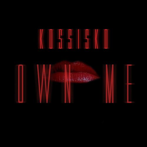 Own Me by Kossisko