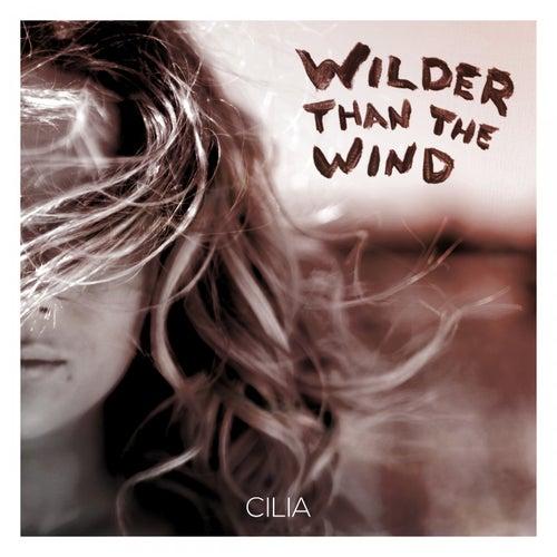 Wilder Than the Wind von Cilia