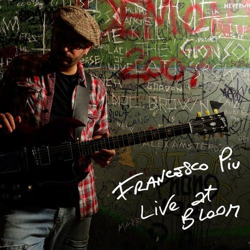 Live at Bloom by Francesco Piu