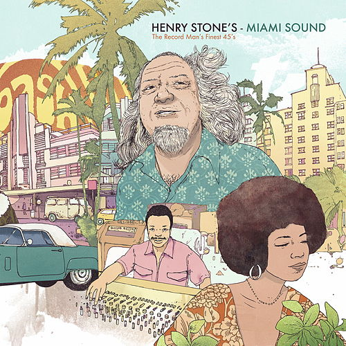 Henry Stone's Miami Sound - The Record Man'€™s Finest 45s by Various Artists