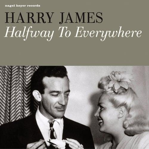 Halfway to Everywhere de Harry James