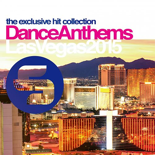 Sirup Dance Anthems Las Vegas 2015 by Various Artists