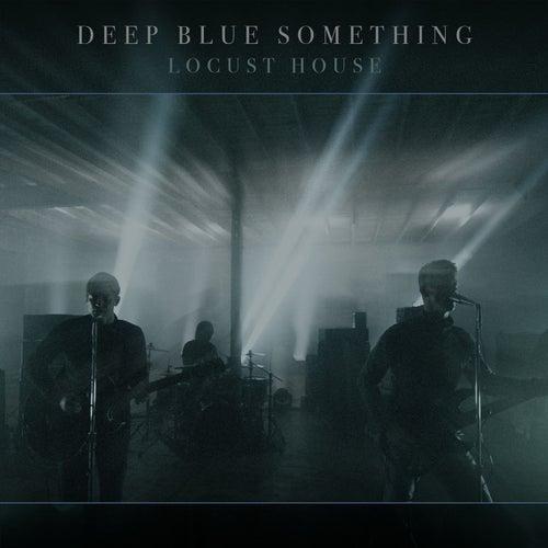 Locust House von Deep Blue Something