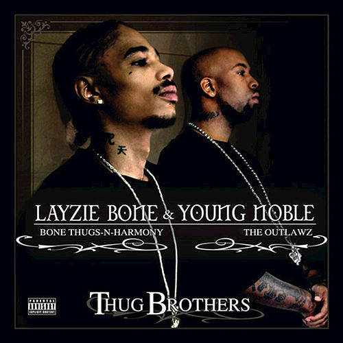 Thug Brothers von Bone Thugs-N-Harmony & Outlawz
