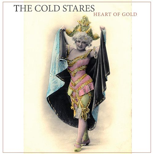Heart of Gold by The Cold Stares