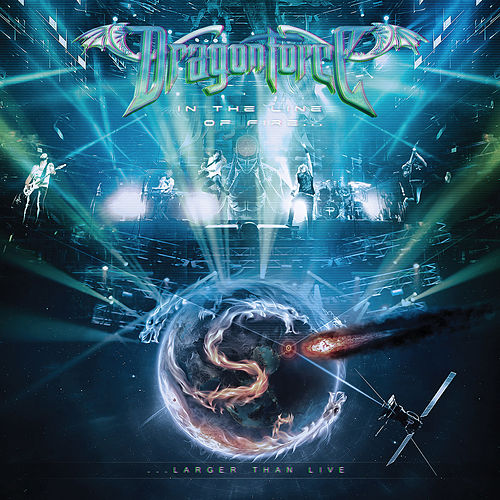 In the Line of Fire...Larger Than Live by Dragonforce