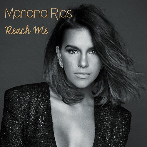 Reach Me by Mariana Rios