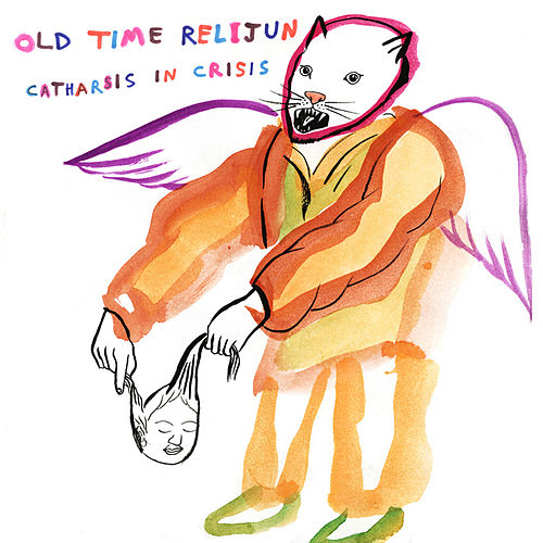 Catharsis in Crisis by Old Time Relijun