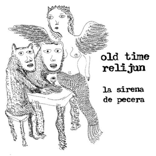 La Sirena de Pecera by Old Time Relijun