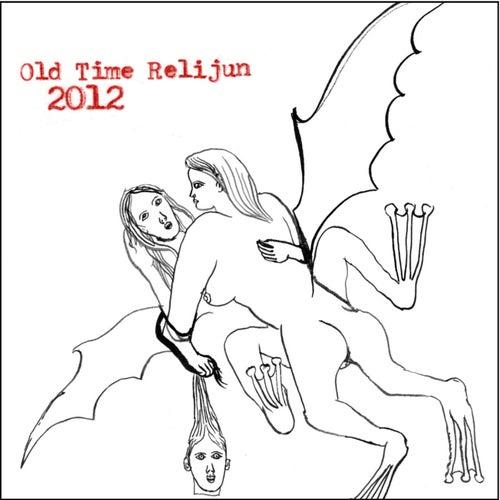2012 by Old Time Relijun