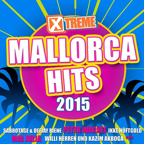Xtreme Mallorca Hits 2015 von Various Artists