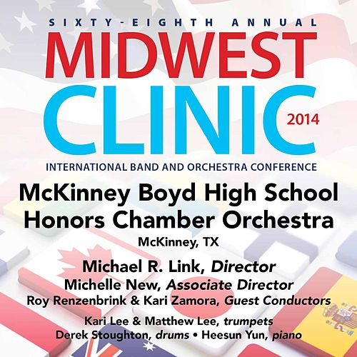 2014 Midwest Clinic: McKinney Boyd High School Honors Chamber Orchestra (Live) by Various Artists
