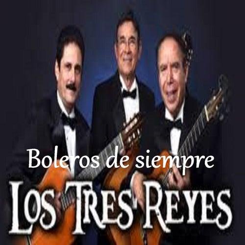 Boleros de Siempre de Los Tres Reyes