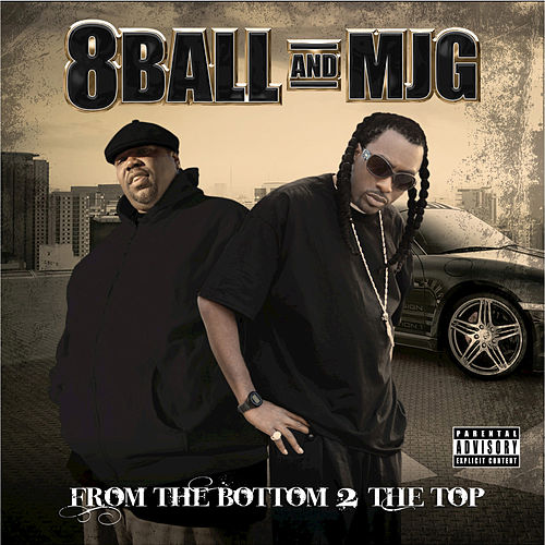 From the Bottom 2 the Top by 8Ball and MJG