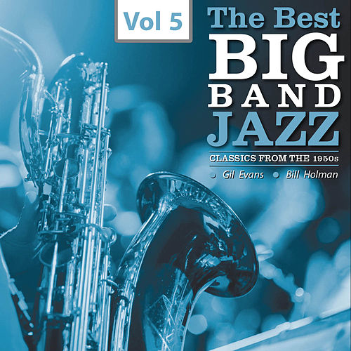 The Best Big Bands - Jazz Classics from the 1950s, Vol.5 von Various Artists