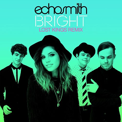 Bright (Lost Kings Remix) by Echosmith