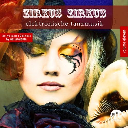 Zirkus Zirkus, Vol. 11 - Elektronische Tanzmusik von Various Artists