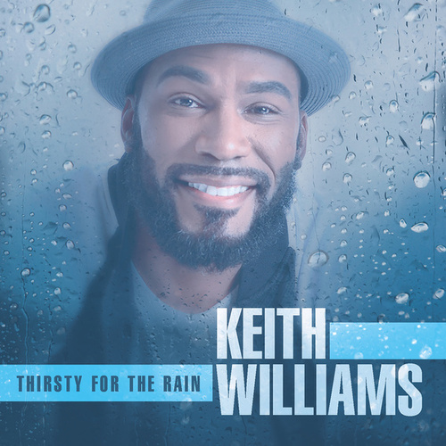 Thirsty For The Rain - Single de Keith Williams