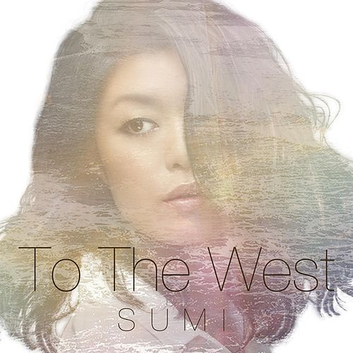 To the West by Sumi