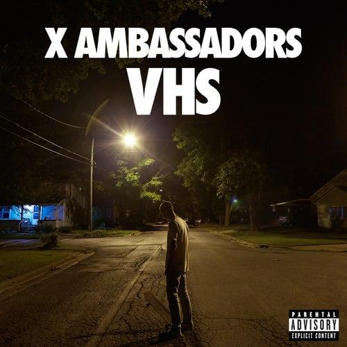 VHS de X Ambassadors