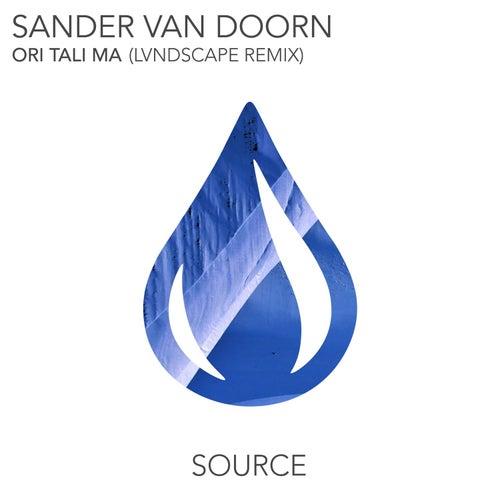 Ori Tali Ma (LVNDSCAPE Remix) von Sander Van Doorn