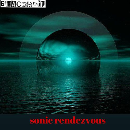 Sonic Rendezvous by Blackmail