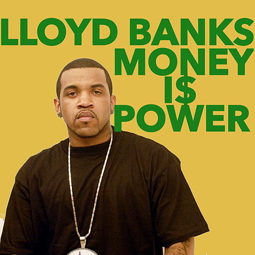 Money Is Power by Lloyd Banks