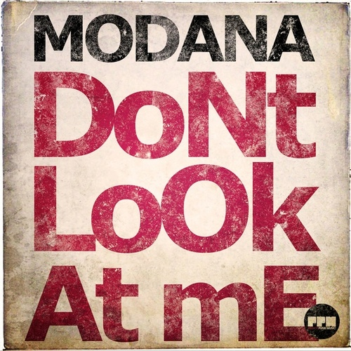 Don't Look at Me by Modana