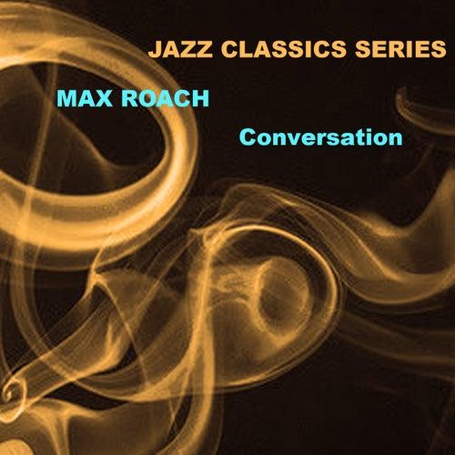 Jazz Classics Series: Conversation de Max Roach