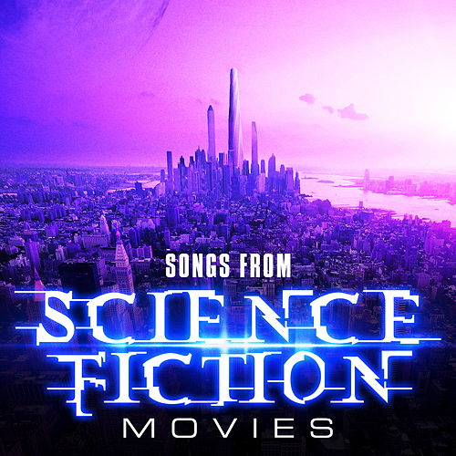 Songs from Science Fiction Movies by Soundtrack Wonder Band