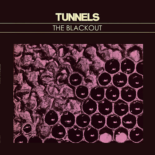 The Blackout von Tunnels