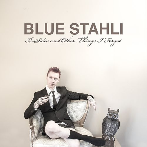 B-Sides and Other Things I Forgot de Blue Stahli