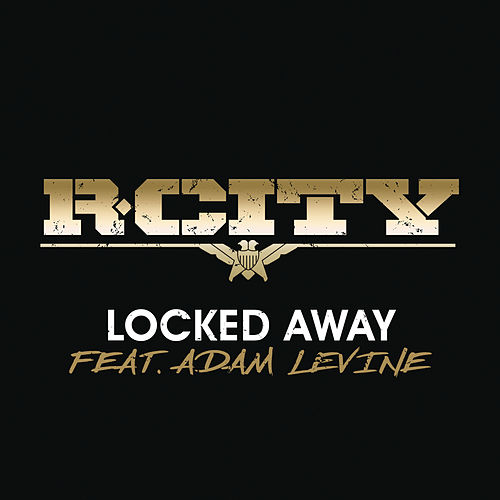 Locked Away (feat. Adam Levine) de R.City