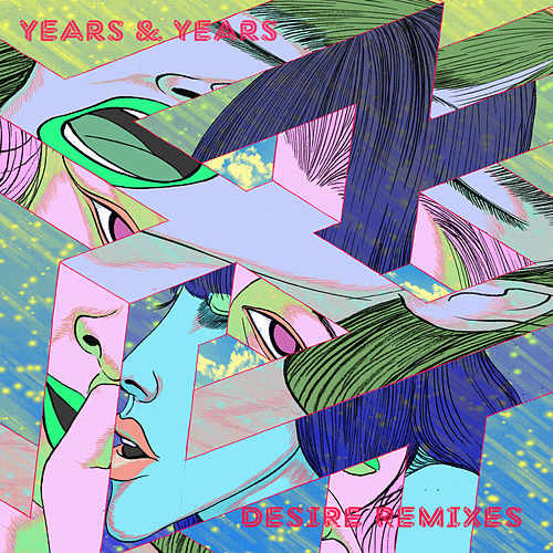 Desire (Remixes) von Years & Years