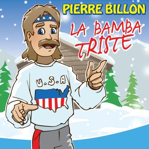 La bamba triste de Pierre Billon