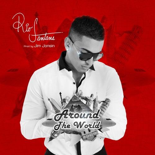 Around the World - Single by Rio Santana